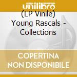 (LP VINILE) Collections lp vinile di Rascals Young