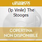 (LP VINILE) THE STOOGES lp vinile di STOOGES