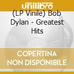 (LP VINILE) Greatest hits - h.q. quality lp vinile di Bob Dylan