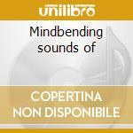 Mindbending sounds of cd musicale