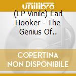 (LP VINILE) The genius of... lp vinile di Earl hooker (lp)