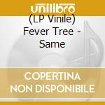 (LP VINILE) FEVER TREE                                lp vinile di Tree Fever