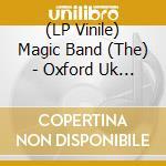 (LP VINILE) Oxford uk 6 june 2005 lp vinile di The magic band (lp)