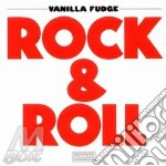 Vanilla Fudge - Rock & Roll cd musicale di VANILLA FUDGE
