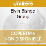 ELVIN BISHOP GROUP cd musicale di ELVIN BISHOP GROUP
