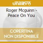 Peace on you cd musicale di Mcguinn Roger