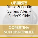 Surfer's slide cd musicale di Richie Allen