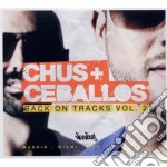 Back on tracks vol.2 cd musicale di Chus & ceballos