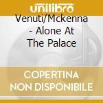 Venuti/Mckenna - Alone At The Palace cd musicale di Joe Venuti