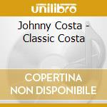 Johnny Costa - Classic Costa cd musicale di Costa Johnny
