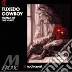 Woman of the heart cd musicale di Cowboy Tuxedo