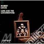 Luke and the locomotives - lucas robert cd musicale di Lucas Robert