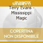 Terry Evans - Mississippi Magic cd musicale di EVANS TERRY