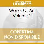 Volume 3 - cd musicale di Work of art (sampler)