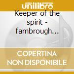 Keeper of the spirit - fambrough charles cd musicale di Charles Fambrough