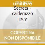 Secrets - calderazzo joey cd musicale di Joey Calderazzo