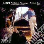 Liszt Franz - Annees De Pelerinage: Anno Ii: Italia, Venezia E Napoli  - Chiu Frederic  Pf cd musicale di Franz Liszt