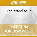 The grand tour cd musicale
