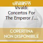 Concerti per l'imperatore cd musicale di Antonio Vivaldi