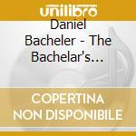 The bachelar's delight cd musicale di Daniel Bachelar