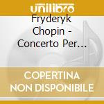 Concerto per pianoforte n.1 op.11, boler cd musicale di Fryderyk Chopin