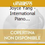 International Piano Competition /joyce Yang, Pianoforte cd musicale