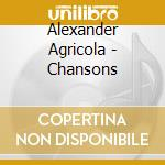 Chansons cd musicale di Alexander Agricola