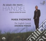 As steals the morn... (arie per tenore) cd musicale di HANDEL GEORG FRIEDRI