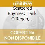 Scattered rhymes, douce dame cd musicale di Taril O'regan