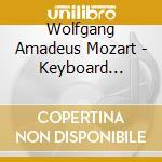 Mozart Wolfgang Amadeus - Keyboard Music, Vol.1 cd musicale di Wolfgang Amadeus Mozart