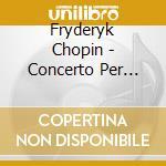 Concerto per pianoforte n.1, 12 studi op cd musicale di Fryderyk Chopin