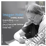 Choral works - opere corali cd musicale di Imogen Holst