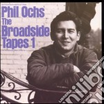 Phil Ochs - Broadside Tapes cd musicale di Phil Ochs
