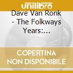 Folkways years 1959-1961 cd musicale di Van ronk dave