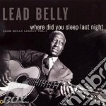 Where did you sleep last night? cd musicale di Lead Belly