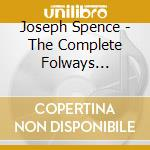The complete folkways recordings 1958 cd musicale di Joseph Spence
