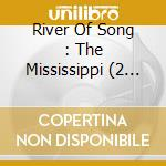 River of song-a musical journey down the mississippi cd musicale di Artisti Vari