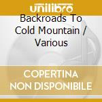 Back roads to cold mountain cd musicale