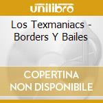 Borders y bailes cd musicale di Texmaniacs Los