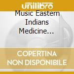 Medicine springs & allega - pellerossa cd musicale di Songs and dances of eastern in