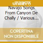 Navajo songs from canyon cd musicale di Artisti Vari