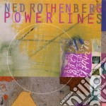 Rothenberg, Douglas, Roseman, Berge - Ned Rothenberg -  Powerlines cd musicale di Ned Rothenberg