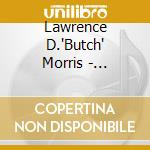 Lawrence D.'Butch' Morris - Conduction Vol.22 cd musicale di Lawrence d.