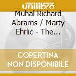 Muhal R. Abrams-Piano - Marty Ehrlic - Abrams & Ehrlich -  The Open Air Meeti cd musicale di Muhal richard abrams & m.eirli