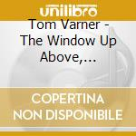Tom Varner - The Window Up Above, American Songs cd musicale di Tom Varner