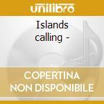 Islands calling - cd musicale di Strings Magical