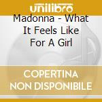 WHAT IT FEELS...(3 TITLES) cd musicale di MADONNA