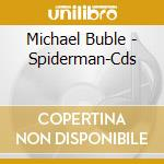 SPIDER-MAN cd musicale di BUBLE' MICHAEL