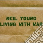 LIVING WITH WAR cd musicale di Neil Young