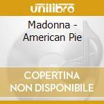 AMERICAN PIE(3 TITLE NERO) cd musicale di MADONNA